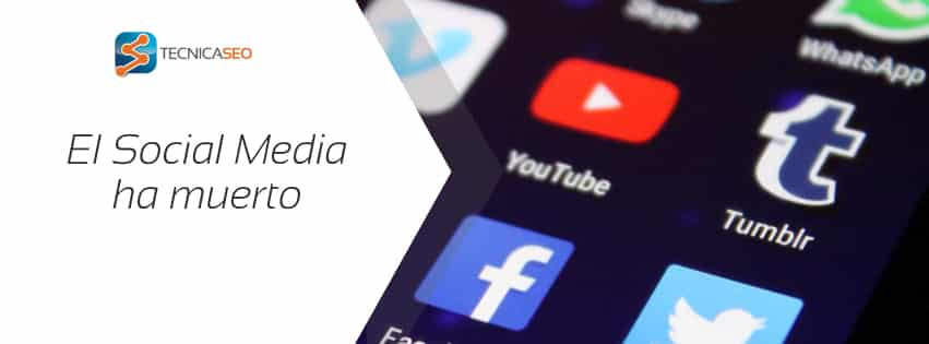El Social Media ha muerto