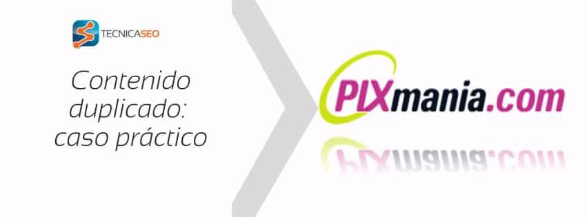 Análisis de Pixmanía: Contenido duplicado y cuándo desindexar urls