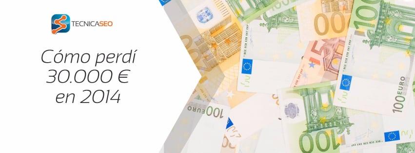 Confesiones de un blogger: Cómo perdí 30.000€ en 2014